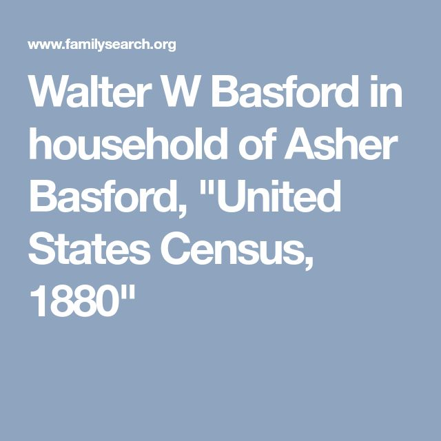 "Walter W Basford in household of Asher Basford, ""United States Census, 1880"""