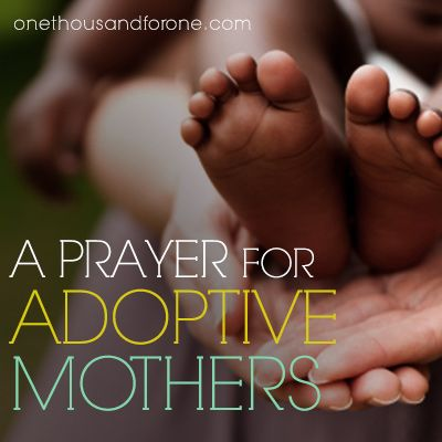 A Prayer for Adoptive Moms. Beautiful and true read!