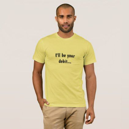 Romantic Accountant Quote Witty Pick Up Line T-Shirt  $36.95  by accountingcelebrity  - cyo diy customize personalize unique