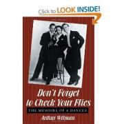 Don't Forget To Check Your Flies: The Memoirs Of A Dancer By Arthur Wilman