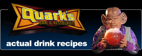 Recipes for the drinks at Quark's Bar at Star Trek: The Experience.