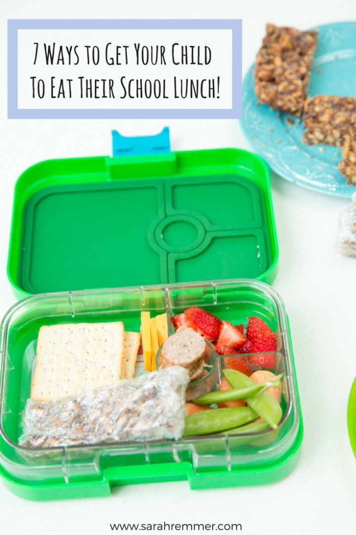 7 Ways To Get Your Child Eat Their School Lunch