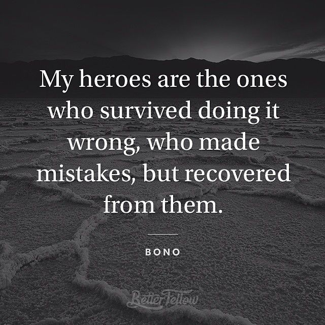 """""""My Heroes Are The Ones Who Survived Doing It Wrong, Who"""