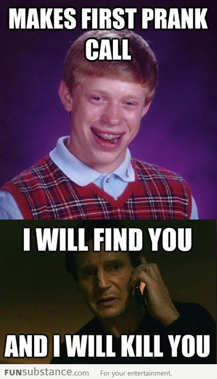 Bad luck Brian's first prank call
