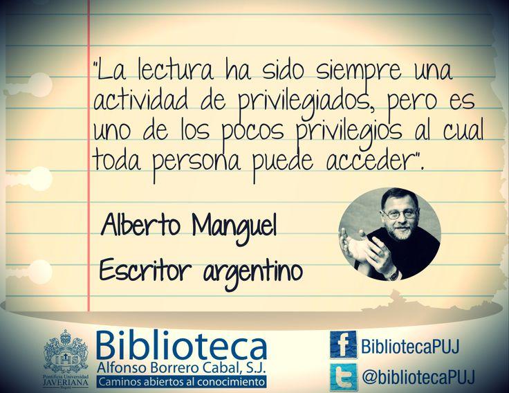 Alberto Manguel  (Buenos Aires, 1948) Escritor, traductor y editor argentino-canadiense