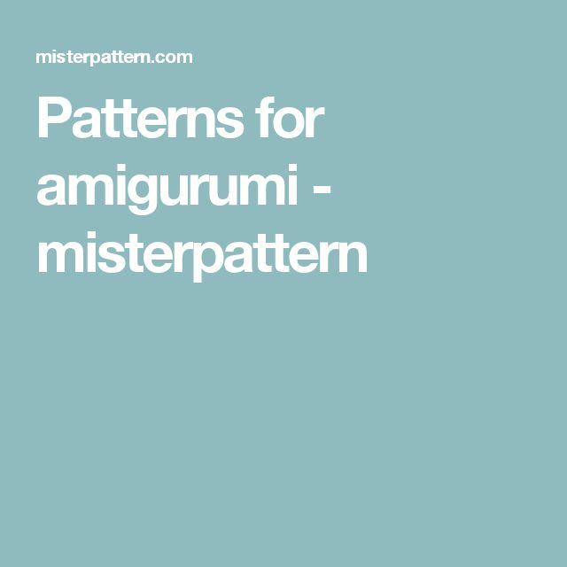 Patterns for amigurumi - misterpattern