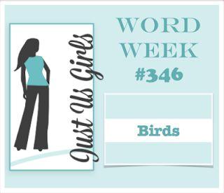 """Just Us Girls"" Challenge: Just Us Girls #346 - Word Week"