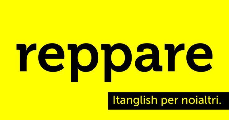 Reppare (to #rap). A bella zio, io reppo, non rappo. #itanglish