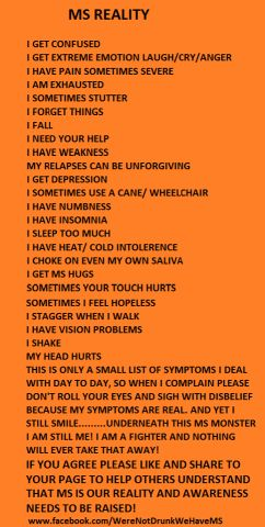 Fortunately, I don't have all of these symptoms, but I do have most.  I'm praying they find a cure before I have to experience ALL of these symptoms, cuz I'm not sure how strong I can really be!
