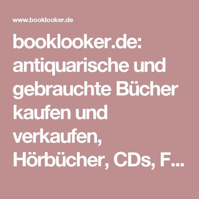 booklooker.de: antiquarische und gebrauchte Bücher kaufen und verkaufen, Hörbücher, CDs, Filme und Spiele