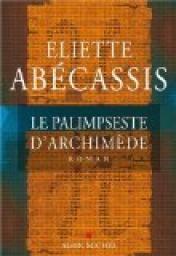 Le palimpseste d'Archimède par Eliette Abecassis
