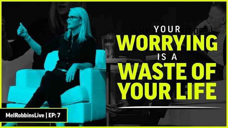 YOU ARE WASTING YOUR LIFE WORRYING | MELROBBINSLIVE EP 7
