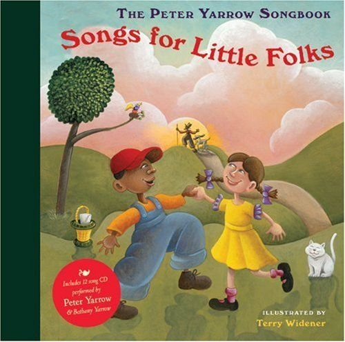 Songs For Little Folks  The Peter Yarrow Songbook  Illustrated by Terry Widener