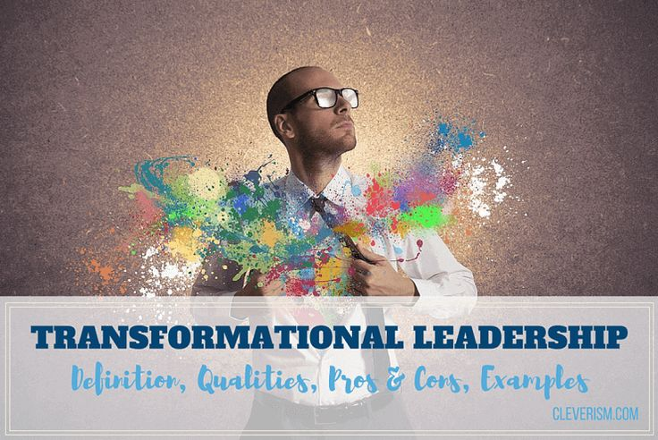 Transformational Leadership Guide: Definition, Qualities, Pros & Cons, Examples