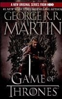 A Game of Thrones - because everyone should read the books first!