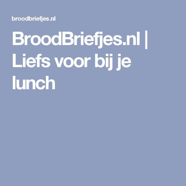 BroodBriefjes.nl | Liefs voor bij je lunch