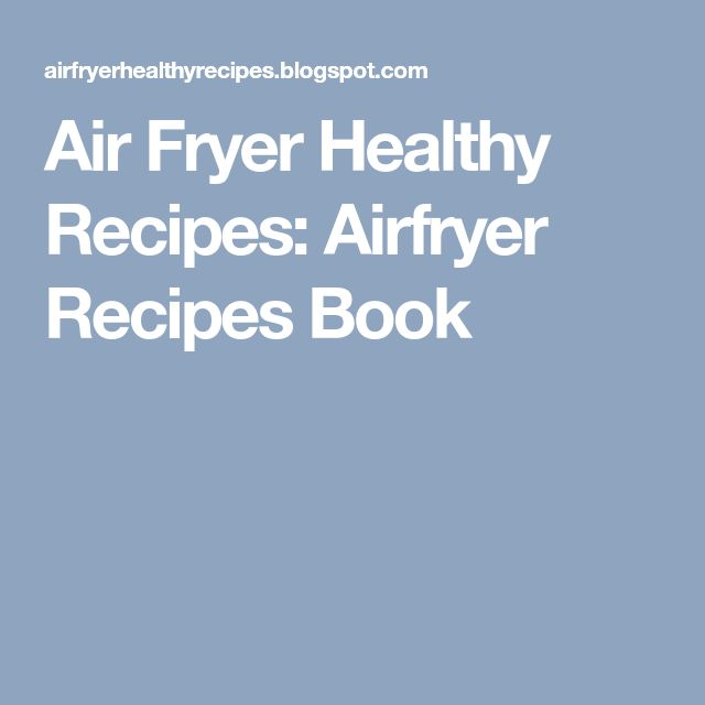 Air Fryer Healthy Recipes: Airfryer Recipes Book