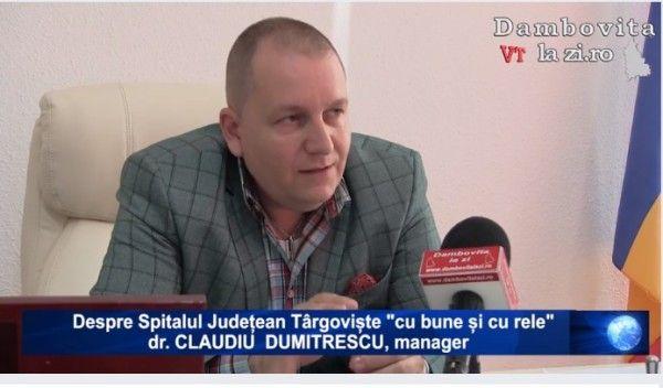 """Despre Spitalul Județean Târgoviște """"cu bune și cu rele"""". Dr. CLAUDIU DUMITRESCU, manager   Dambovitalazi.ro"""