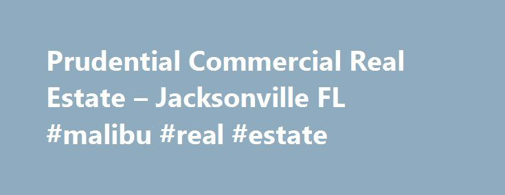 Prudential Commercial Real Estate – Jacksonville FL #malibu #real #estate http://realestate.remmont.com/prudential-commercial-real-estate-jacksonville-fl-malibu-real-estate/  #real estate jacksonville fl # Prudential Commercial Real Estate – Jacksonville FL View Property Details Shoppes of Valencia- Developed Retail Land 4900 US Highway 1 South, St. Augustine, AL 32084...The post Prudential Commercial Real Estate – Jacksonville FL #malibu #real #estate appeared first on Real Estate.