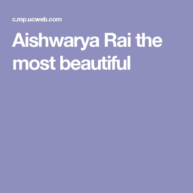 Aishwarya Rai the most beautiful