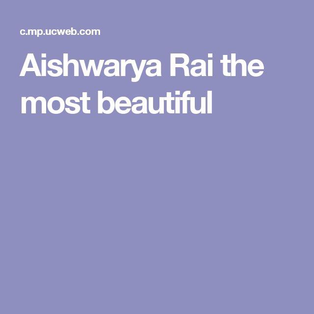 Aishwarya Rai the most beautiful