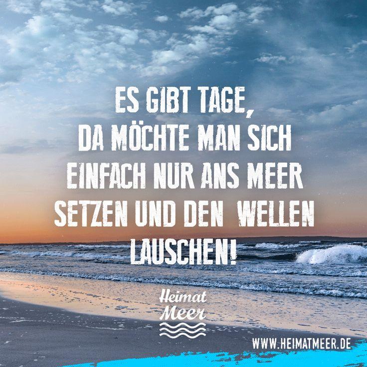 Es gibt Tage, da möchte man sich einfach nur ans Meer setzen und den Wellen lauschen!