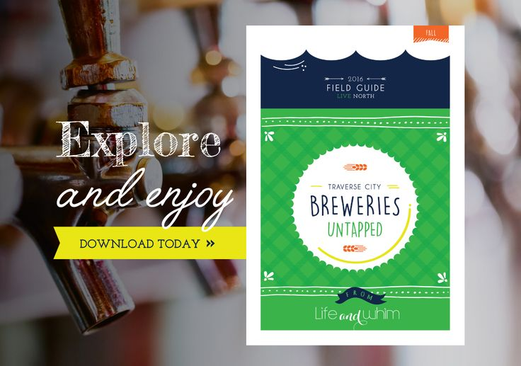 Traverse City's Breweries Untapped: Introducing a New Field Guide - Life and Whim