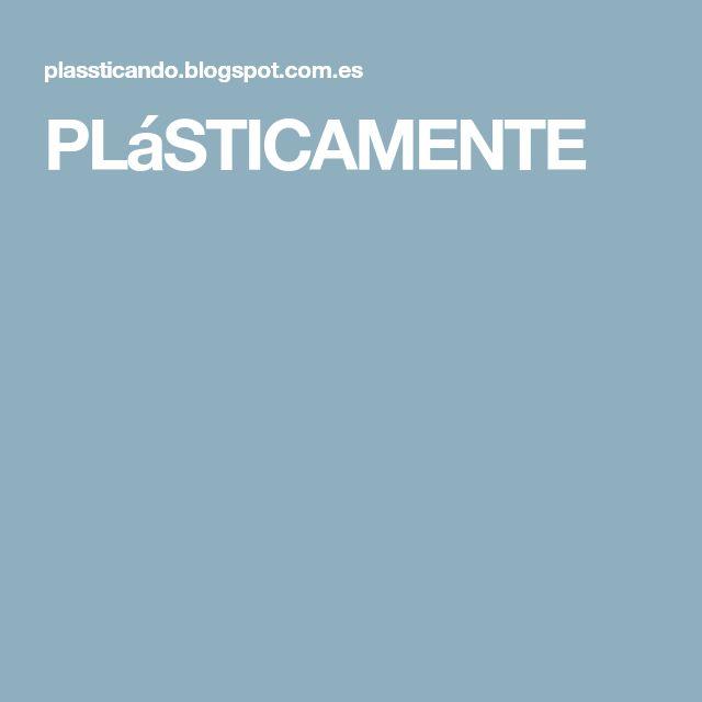 PLáSTICAMENTE