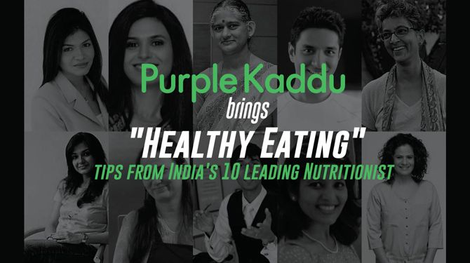 'Healthy Eating' tips by India's 10 leading Nutritionists