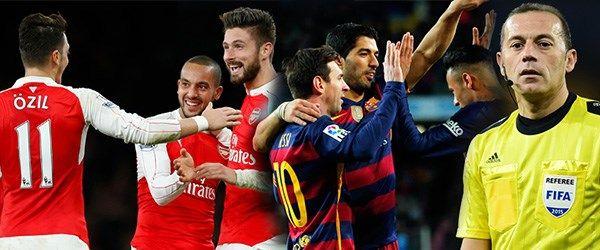 Arsenal-Barcelona maçı Cüneyt Çakır'ın