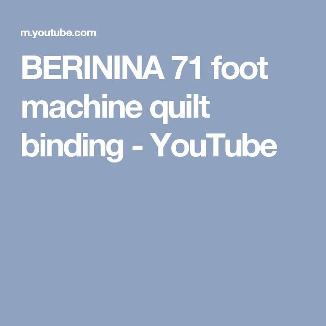BERININA 71 Foot Machine Quilt Binding - YouTube