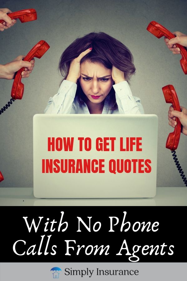 How To Get Life Insurance Quotes With No Phone Calls From Agents