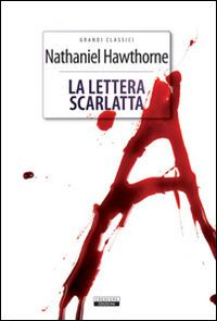 Libro La lettera scarlatta. Ediz. integrale Nathaniel Hawthorne