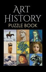 Art History Puzzle Book  From the Italian Renaissance to the Harlem Renaissance, Paris to New York, and ancient to contemporary, art has served as a means of expression for millennia. This book explores several art movements by incorporating fun facts and interesting trivia about some of the world's most loved artists and artworks. Museum Masterworks