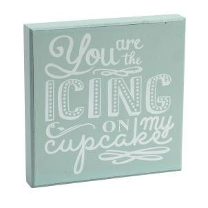 You Are The Icing On My Cupcake Sign - Amour Decor