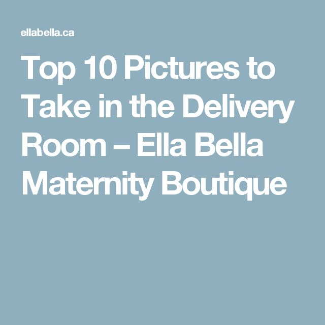 Top 10 Pictures to Take in the Delivery Room                         – Ella Bella Maternity Boutique