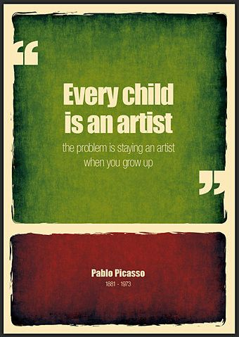 : Art Quotes, Remember This, Favorite Quote, Posters Design, Growing Up, Artists Quotes, Inner Child, Pablopicasso, Pablo Picasso
