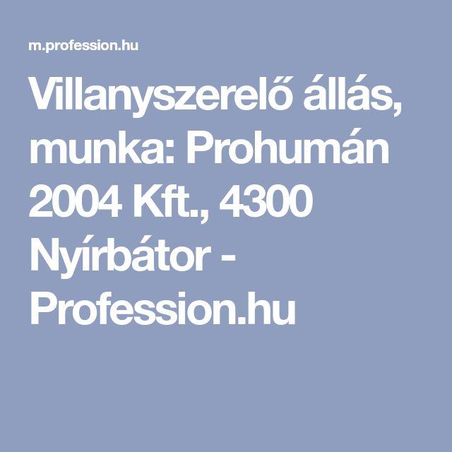 Villanyszerelő állás, munka: Prohumán 2004 Kft., 4300 Nyírbátor - Profession.hu