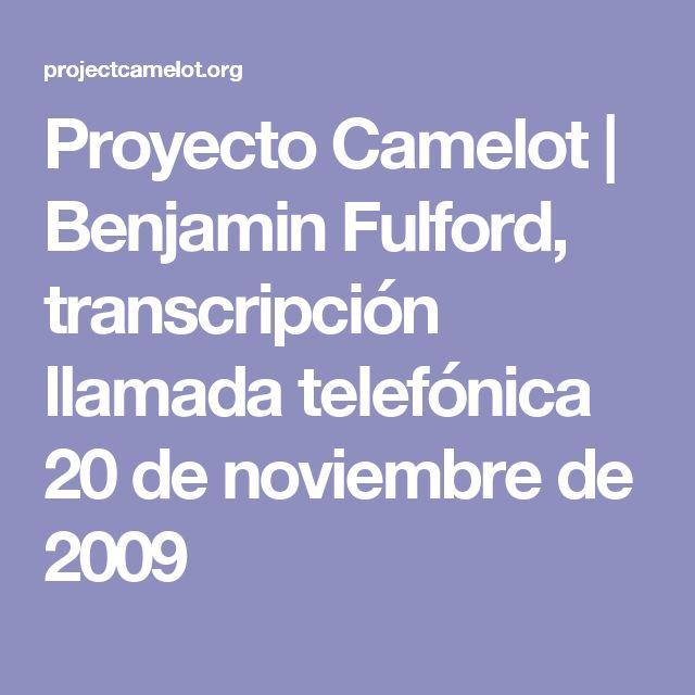 Proyecto Camelot | Benjamin Fulford, transcripción llamada telefónica 20 de noviembre de 2009