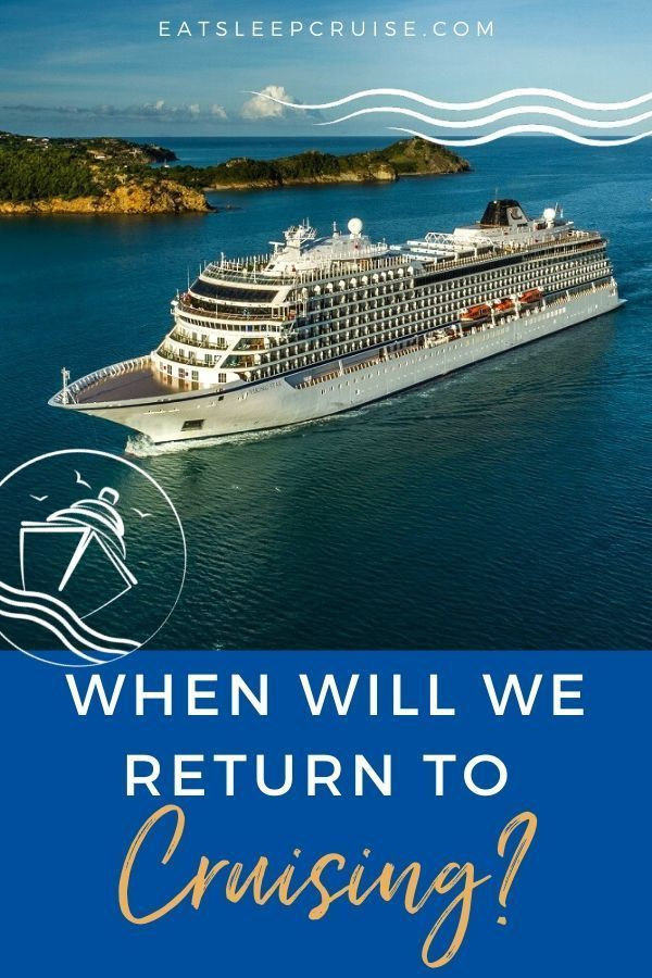 When Will Cruising Really Resume Eatsleepcruise Com In 2020 Cruise Cruise Planning Cruise Pictures