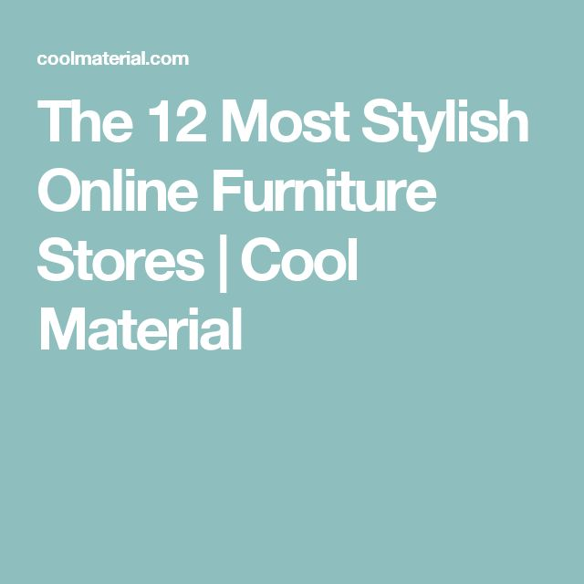 The 12 Most Stylish Online Furniture Stores | Cool Material