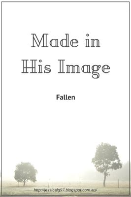 Apples of Gold - Made In His Image Part Two - Fallen