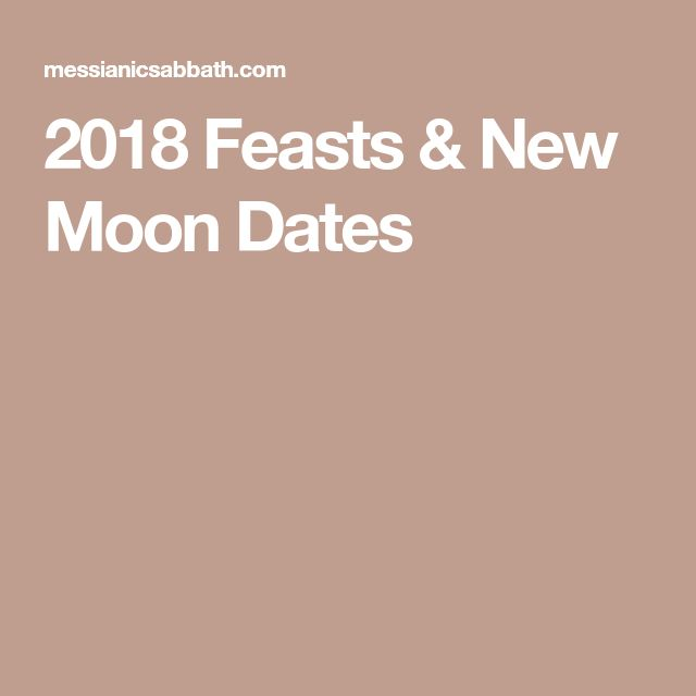 2018 Feasts & New Moon Dates