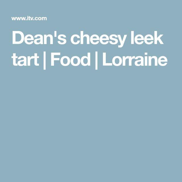 Dean's cheesy leek tart | Food | Lorraine