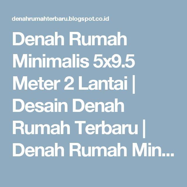 Denah Rumah Minimalis 5x9.5 Meter 2 Lantai | Desain Denah Rumah Terbaru | Denah Rumah Minimalis | Desain Rumah Modern | Tipe Denah Minimalis