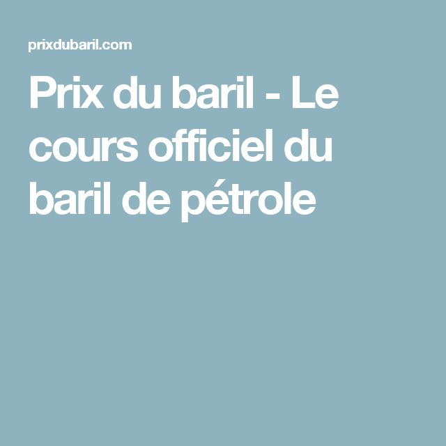 Prix du baril - Le cours officiel du baril de pétrole
