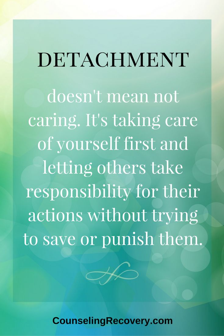 Detachment is about shifting the focus from the alcoholic - or person you are  trying to change back to you. You are the only person you can control. For more help, click the image to read more.