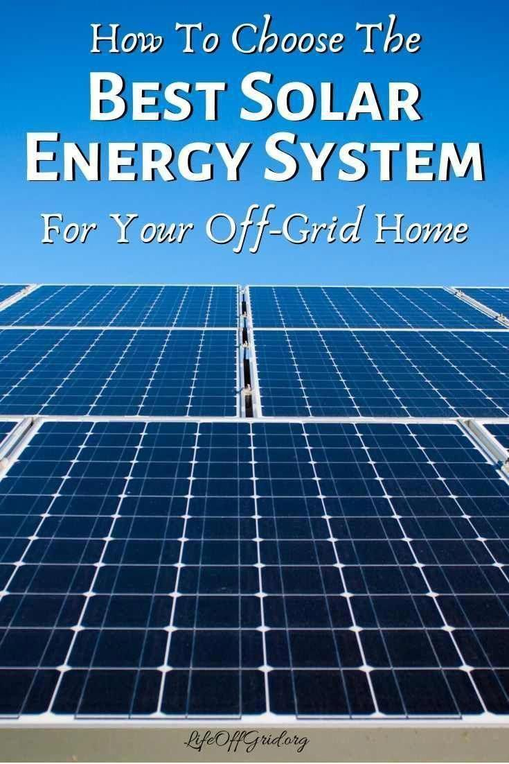 Planning To Go Off The Grid With A Diy Solar Energy System In Your Home There Are Many Things To Co En In 2020 Solar Energy System Solar Energy Diy Solar Energy