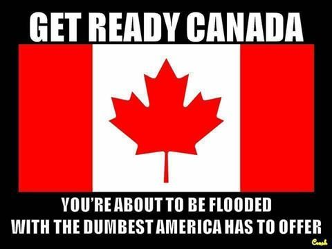 """Naaaaa our """"stupidity"""" will remain here!  Canada doesn't want them!!!"""
