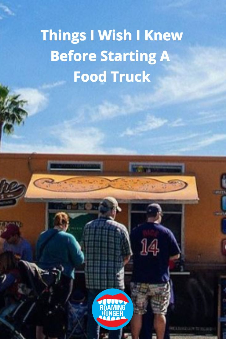 Things I Wish I Knew Before Starting A  Food Truck